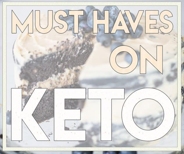 keto must haves, must haves for ketogenic diet, ketogenic diet must haves
